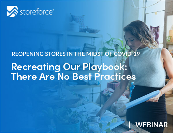 On-Demand Webinar: Reopening Stores in the Midst of COVID-19 (coronavirus). Recreating Our Playbook: There Are No Best Practices.
