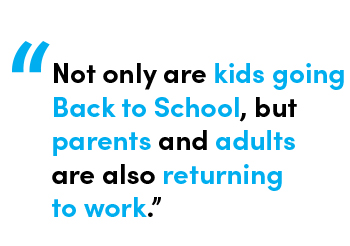 Not only are kids going Back to School, but parents and adults are also returning to work - Quote by Allie Gratton, Client Services Director at StoreForce