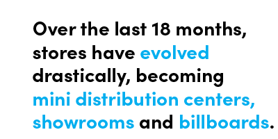 Over the last 18 months, stores have evolved drastically, becoming mini distribution centers, showrooms, and billboards - Quote by Chris Matichuk
